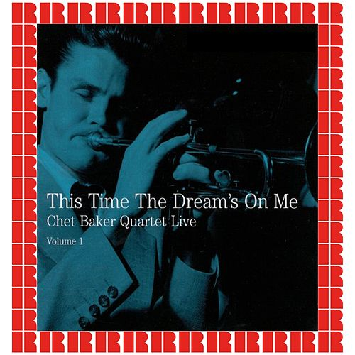 Live Volume 1 - This Time The Dream's On Me (Hd Remastered Edition) de Chet Baker