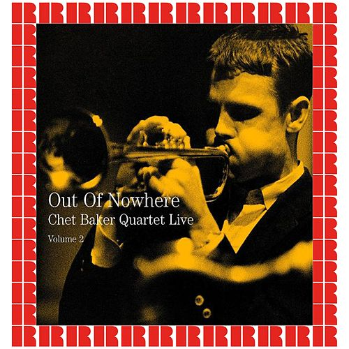 Live Volume 2 - Out Of Nowhere (Hd Remastered Edition) de Chet Baker