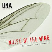 Noise of the Wing: An Apology for Annoyance by Una