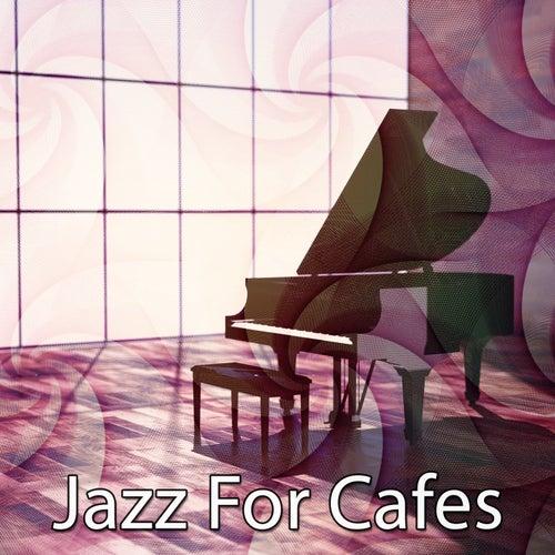 Jazz For Cafes by Lounge Café