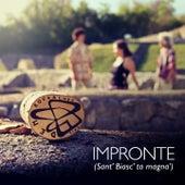 Impronte (Sant' biasc' ta magna') by D.E.M.