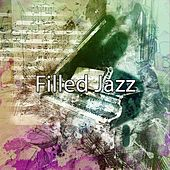 Filled Jazz by Restaurant Music Academy