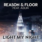 Light My Night by Reason