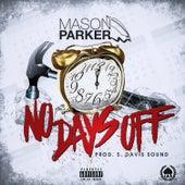 No Days Off von Mason Parker