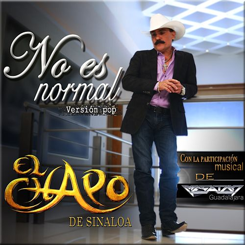 No Es Normal (feat. Megaton Guadalajara) by El Chapo De Sinaloa