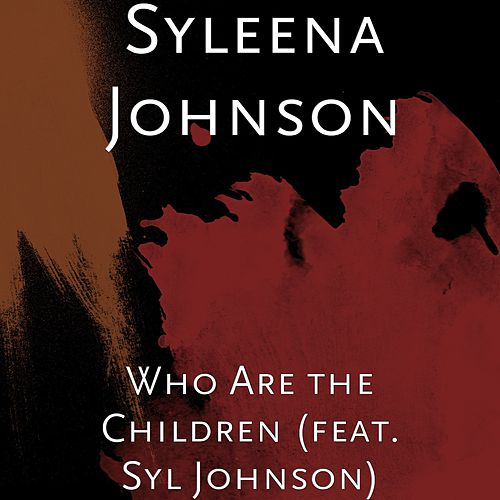Who Are the Children by Syleena Johnson