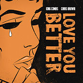 Love You Better (feat. Chris Brown) de King Combs