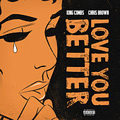 Love You Better (feat. Chris Brown) von King Combs