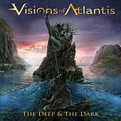 The Deep & The Dark by Visions Of Atlantis