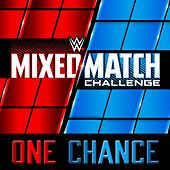One Chance (Mixed Match Challenge) by WWE