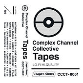 Complex Channel Collective Tapes Vol. 1 by Various Artists