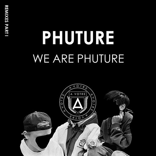 We Are Phuture (Remixes Part I) by Phuture