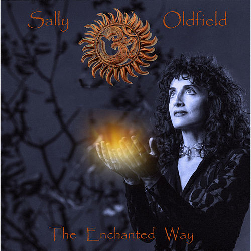 The Enchanted Way by Sally Oldfield