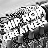 Hip Hop Greatness von Various Artists