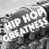 Hip Hop Greatness de Various Artists