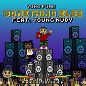 Something Else by Yung Fume