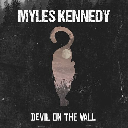 Devil On The Wall by Myles Kennedy