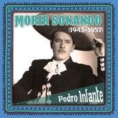 Morir soñando (1943 -1957) by Pedro Infante