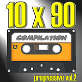 10 X 90 Compilation: Progressive, Vol. 2 by Various