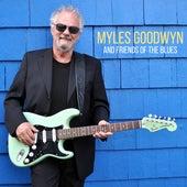 Myles Goodwyn And Friends Of The Blues von Myles Goodwyn