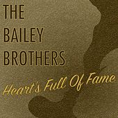 Heart's Full of Fame by Bailey Brothers