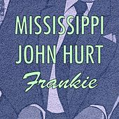 Frankie by Mississippi John Hurt