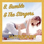 Nutrocker von B. Bumble & The Stingers