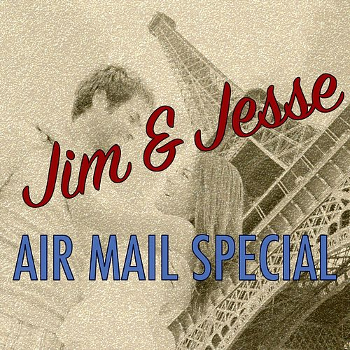 Air Mail Special by Jim and Jesse