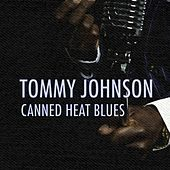 Canned Heat Blues de Tommy Johnson