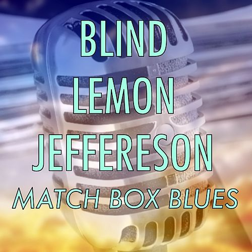 Match Box Blues by Blind Lemon Jefferson