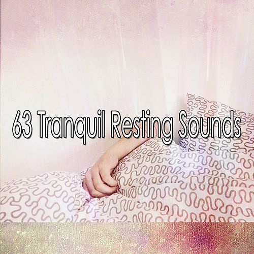 63 Tranquil Resting Sounds by Rockabye Lullaby