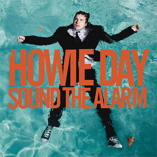 Sound The Alarm by Howie Day