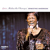 Love Makes the Changes by Ernestine Anderson