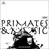 Primates & Music by Killing Floor