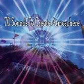 70 Sounds To Create Atmosphere de Meditación Música Ambiente