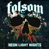 Neon Light Nights by Folsom