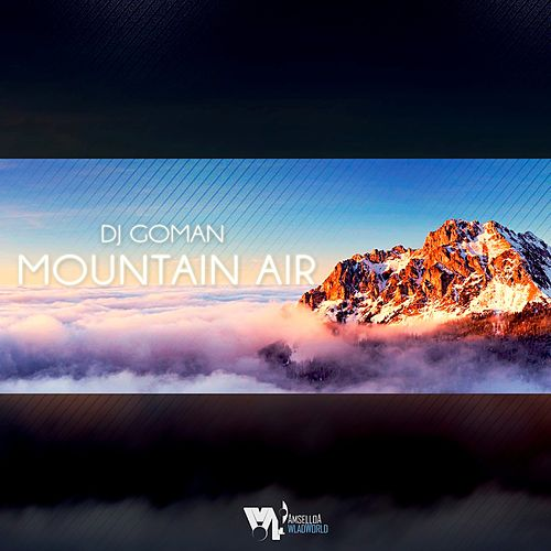 Mountain Air by DJ Goman
