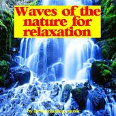 Waves of the Nature for Relaxation by Best Relaxing Music
