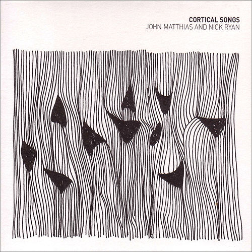 MATTHIAS, J. / RYAN, N.: Cortical Songs (Matthias) by Various Artists