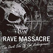 Rave Massacre - The Dark Side Of The Underground! de Various Artists