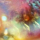 Better off Dead by The Shivas