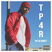 Tp4r by Vic Da Money