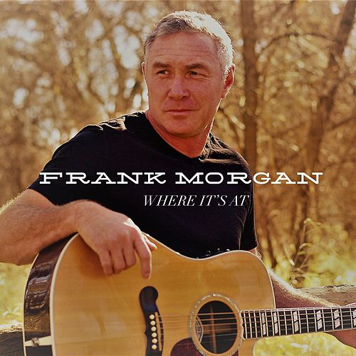 Where It's At by Frank Morgan