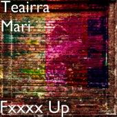 Fxxxx Up de Teairra Mari