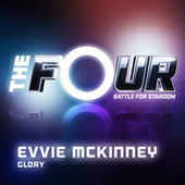 Glory (The Four Performance) by Evvie McKinney