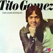 Para Gozar Borinquen de Tito Gomez