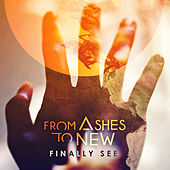 Finally See by From Ashes to New