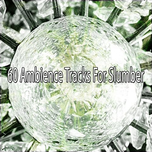 60 Ambience Tracks For Slumber by Lullaby Land