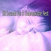 58 Sounds For A Unbreakable Rest by Deep Sleep Music Academy