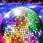 Wonderful Tonight by Tepoe Nash